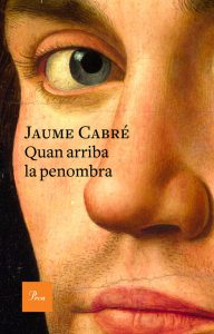 Portada del nou llibre de Jaume Cabre 'Quan arriba la penombra'. (VERTICAL)